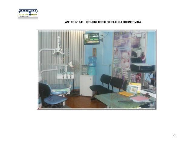 ANEXO N° 04:  CONSULTORIO DE CLINICA ODONTOVIDA  42
