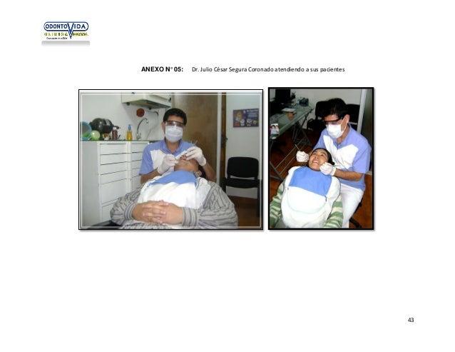 ANEXO N° 05:  Dr. Julio César Segura Coronado atendiendo a sus pacientes  43