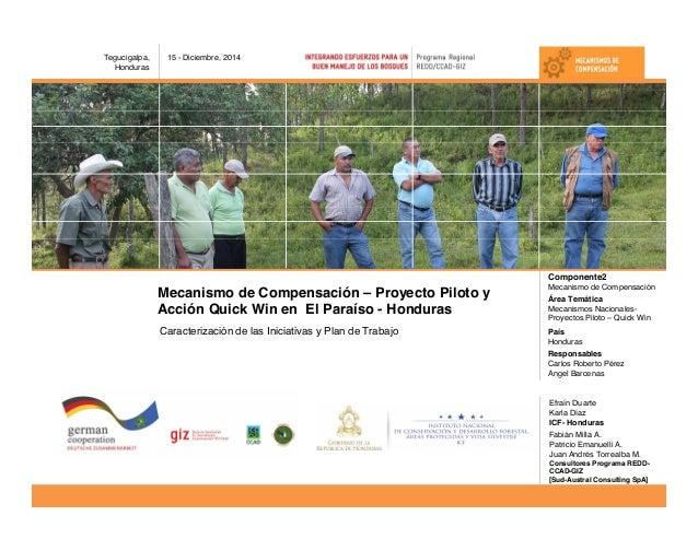 Mecanismo de Compensación – Proyecto Piloto y Acción Quick Win en El Paraíso - Honduras Efraín Duarte Karla Díaz ICF- Hond...