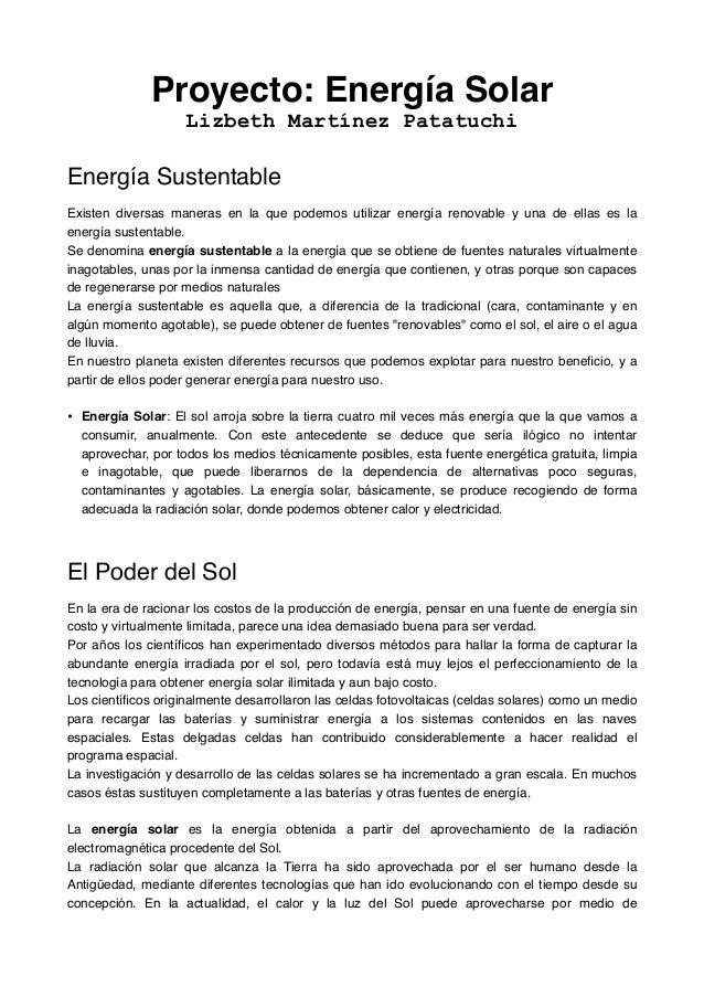 Proyecto: Energía Solar!  Lizbeth Martínez Patatuchi  !  Energía Sustentable!  !  Existen diversas maneras en la que podem...
