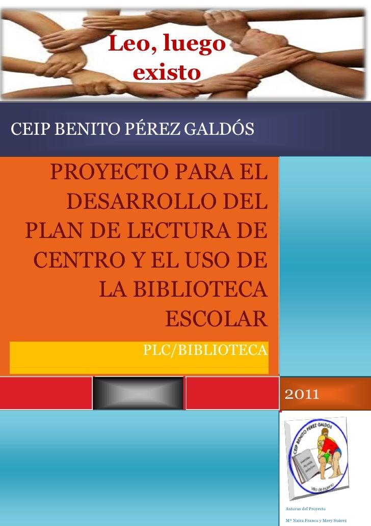 Leo, luego           existoCEIP BENITO PÉREZ GALDÓS   PROYECTO PARA EL    DESARROLLO DEL PLAN DE LECTURA DE  CENTRO Y EL U...