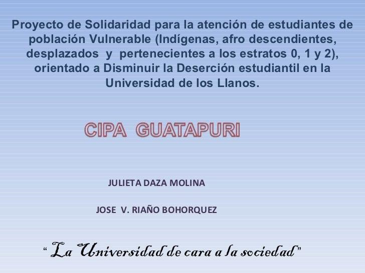 """""""  La Universidad de cara a la sociedad  """" Proyecto de Solidaridad para la atención de estudiantes de población Vulnerable..."""