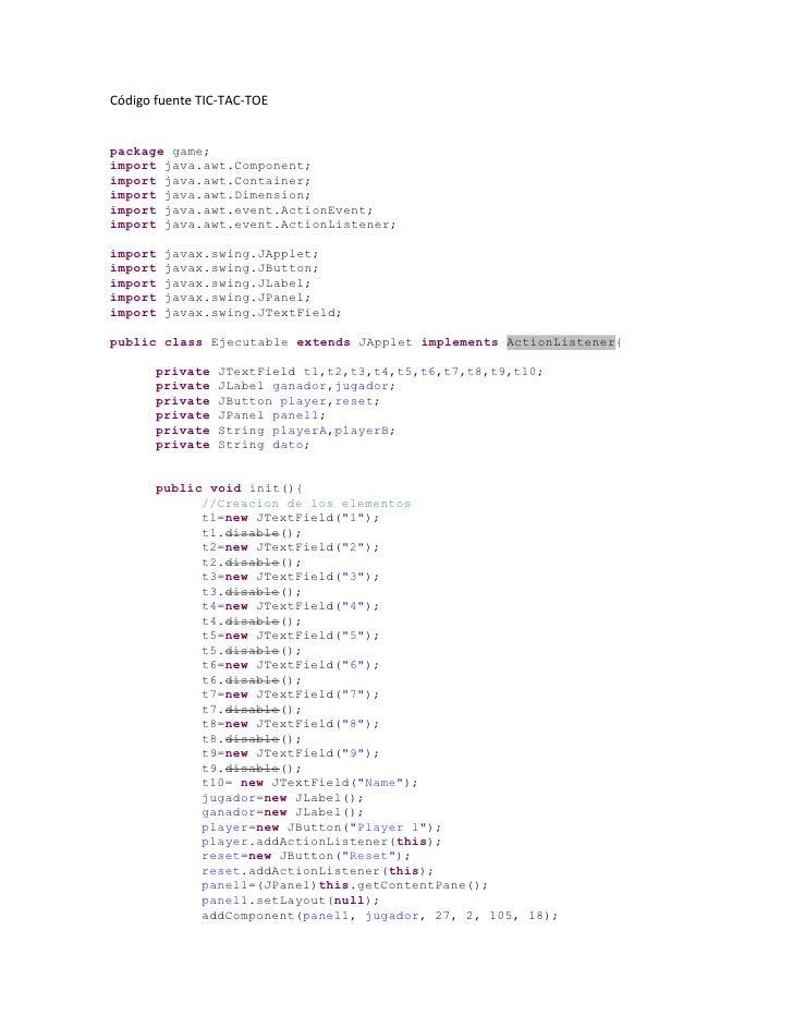 Código fuente TIC-TAC-TOE<br />package game;<br />import java.awt.Component;<br />import java.awt.Container;<br />import j...