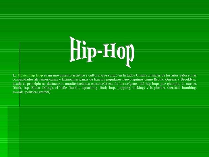 ... 13. <ul><li>La Música hip hop ...