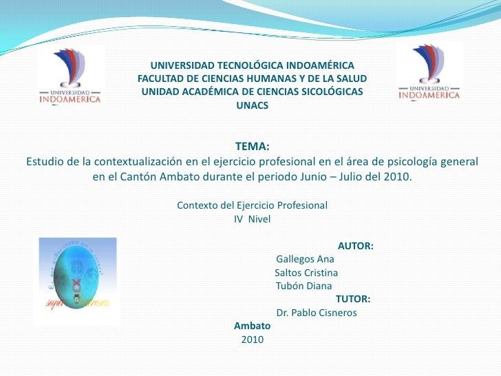 UNIVERSIDAD TECNOLÓGICA INDOAMÉRICAFACULTAD DE CIENCIAS HUMANAS Y DE LA SALUDUNIDAD ACADÉMICA DE CIENCIAS SICOLÓGICASUNACS...