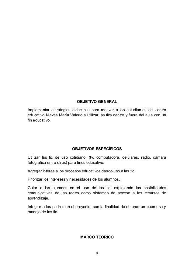 OBJETIVO GENERAL Implementar estrategias didácticas para motivar a los estudiantes del centro educativo Nieves María Valer...