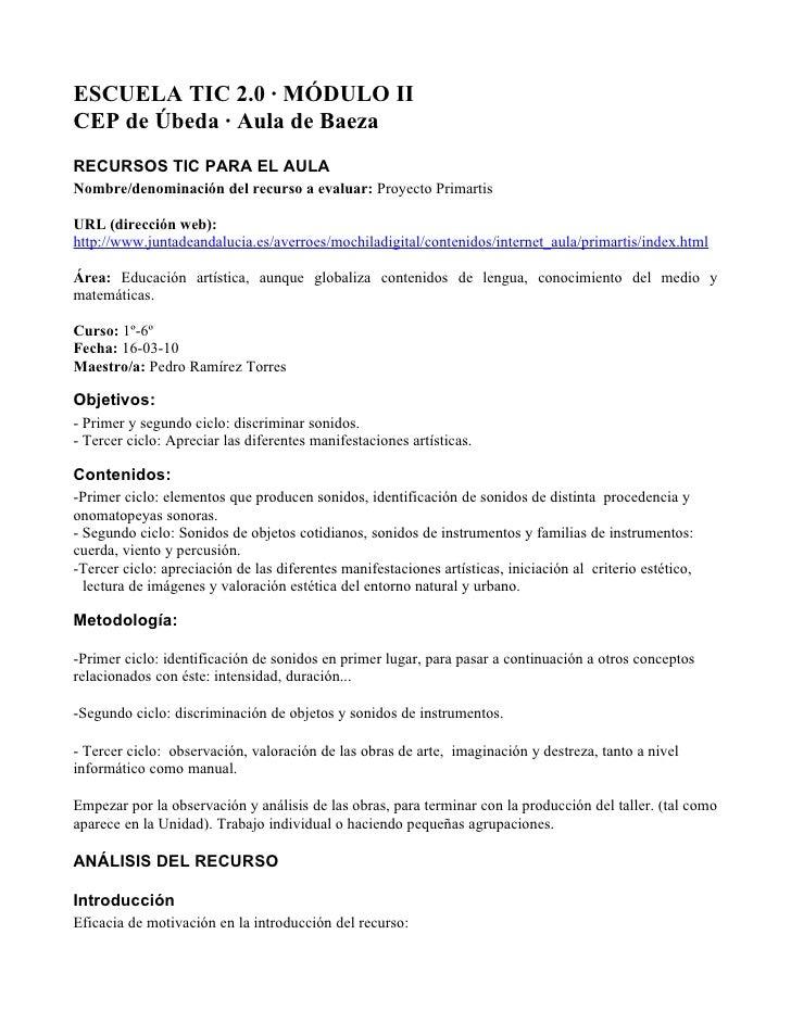 ESCUELA TIC 2.0 · MÓDULO II CEP de Úbeda · Aula de Baeza RECURSOS TIC PARA EL AULA Nombre/denominación del recurso a evalu...