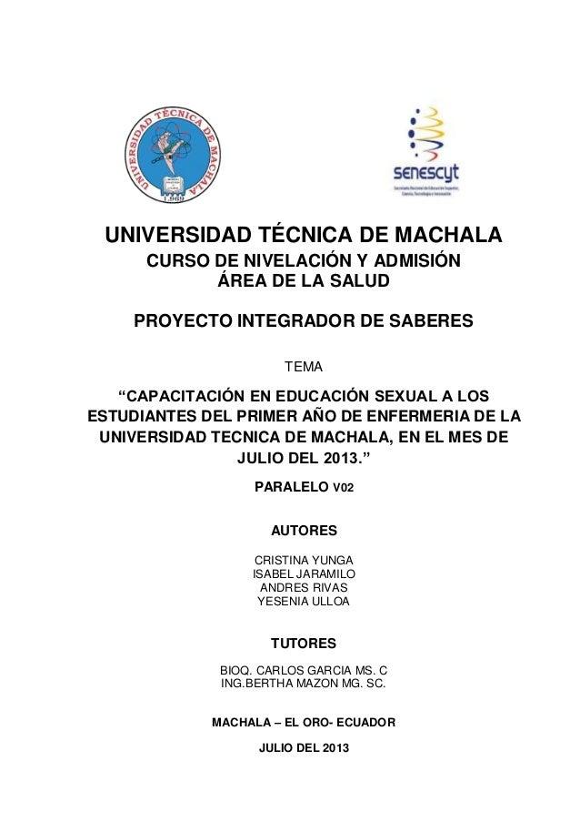 """UNIVERSIDAD TÉCNICA DE MACHALA CURSO DE NIVELACIÓN Y ADMISIÓN ÁREA DE LA SALUD PROYECTO INTEGRADOR DE SABERES TEMA """"CAPACI..."""