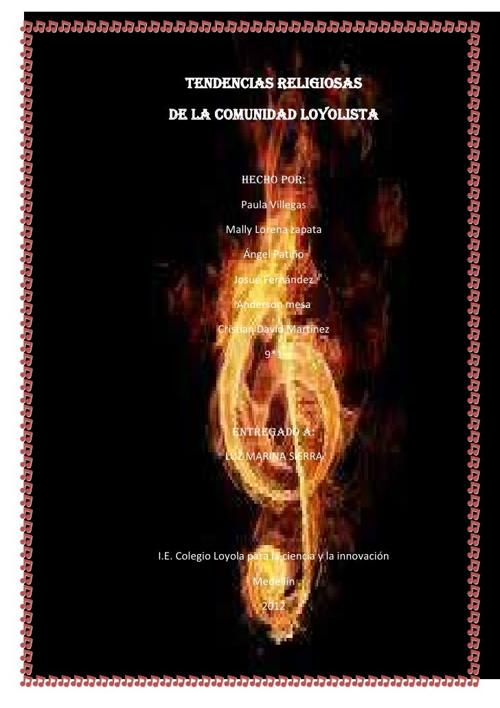 TENDENCIAS RELIGIOSAS  DE LA COMUNIDAD LOYOLISTA                  Hecho por:                  Paula Villegas              ...