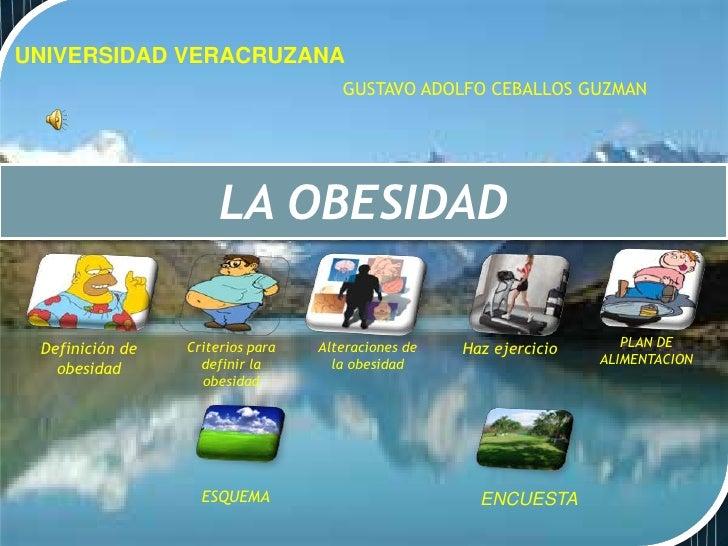 UNIVERSIDAD VERACRUZANA                                     GUSTAVO ADOLFO CEBALLOS GUZMAN                      LA OBESIDA...