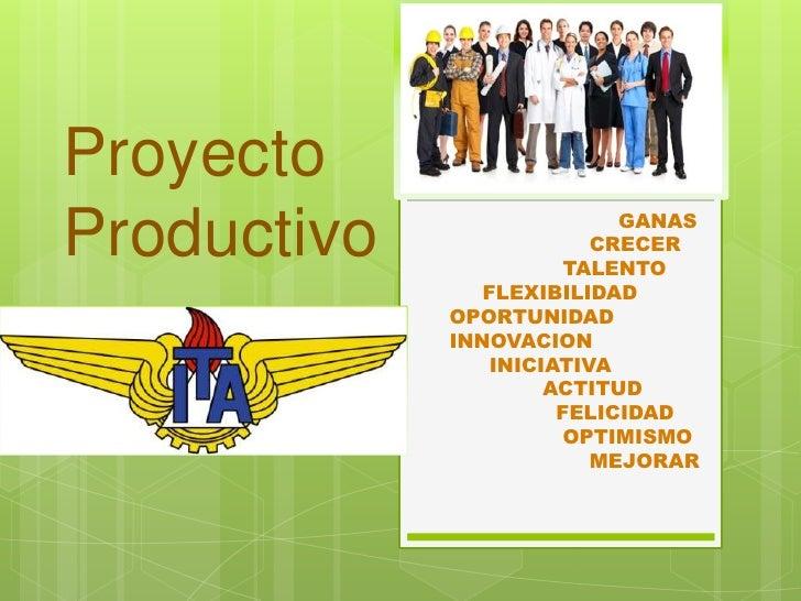 Proyecto                           GANASProductivo               CRECER                       TALENTO                FLEXI...