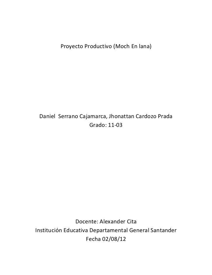 Proyecto Productivo (Moch En lana) Daniel Serrano Cajamarca, Jhonattan Cardozo Prada                    Grado: 11-03      ...