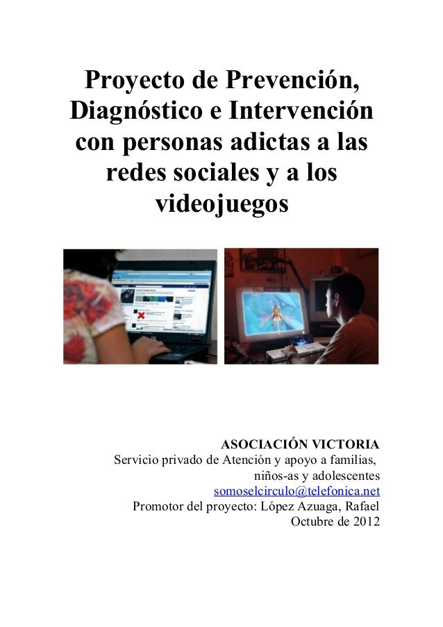 Proyecto de Prevención, Diagnóstico e Intervención con personas adictas a las redes sociales y a los videojuegos ASOCIACIÓ...