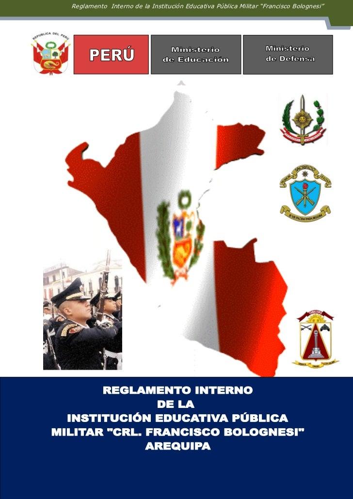 """Reglamento Interno de la Institución Educativa Pública Militar """"Francisco Bolognesi""""                                 2"""