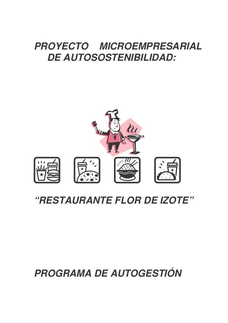 """PROYECTO MICROEMPRESARIAL  DE AUTOSOSTENIBILIDAD:""""RESTAURANTE FLOR DE IZOTE""""PROGRAMA DE AUTOGESTIÓN"""