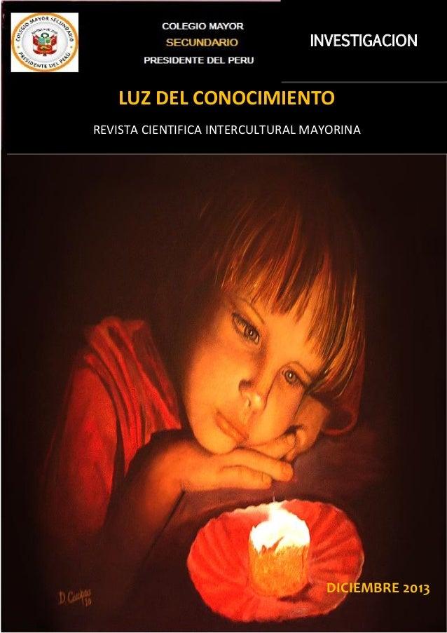 Área de Investigación - CMSPP  Revista Luz del Conocimiento  2013 INVESTIGACION  LUZ DEL CONOCIMIENTO REVISTA CIENTIFICA I...