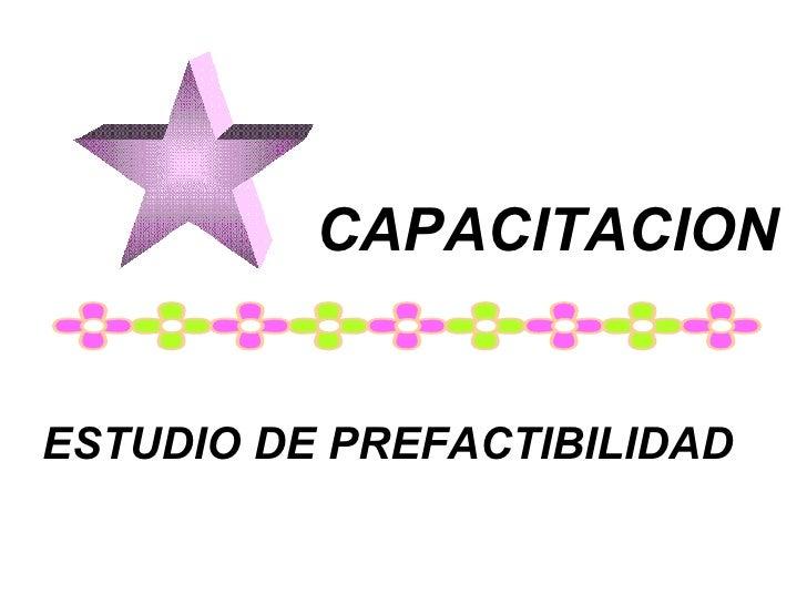 CAPACITACION ESTUDIO DE PREFACTIBILIDAD