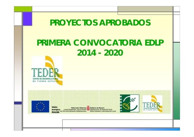 PROYECTOS APROBADOS PRIMERA CONVOCATORIA EDLP 2014 - 2020 Unión europea FEADER