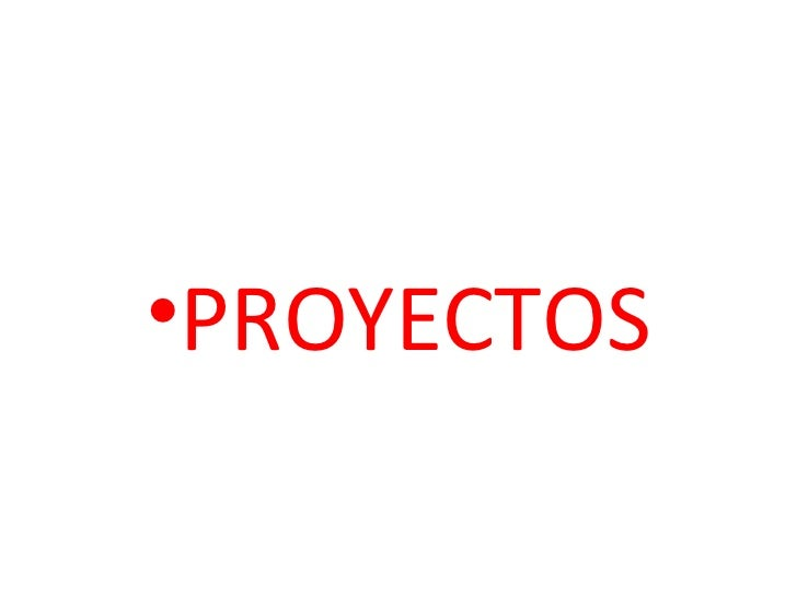 •PROYECTOS