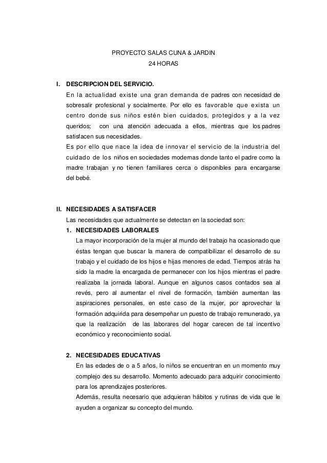 PROYECTO SALAS CUNA & JARDIN 24 HORAS I. DESCRIPCION DEL SERVICIO. En la actualidad existe una gran demanda de padres con ...