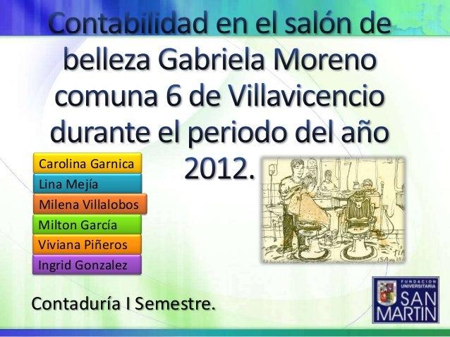 Carolina GarnicaLina MejíaMilena VillalobosMilton GarcíaViviana PiñerosIngrid GonzalezContaduría I Semestre.
