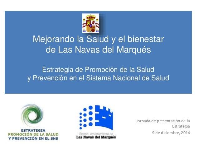 Mejorando la Salud y el bienestar  de Las Navas del Marqués  Estrategia de Promoción de la Salud  y Prevención en el Siste...