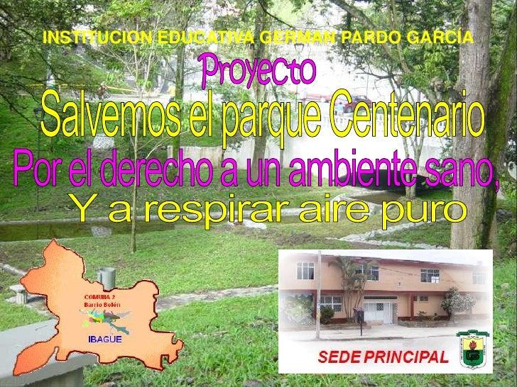 Proyecto Salvemos El parque Centenario Ibagué Tolima Colombia