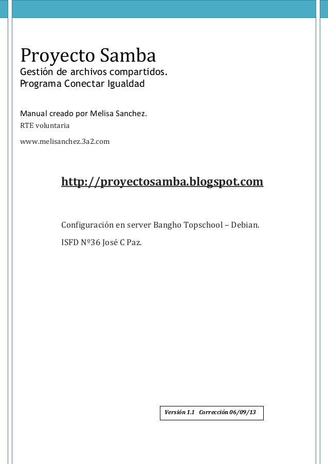 Proyecto Samba Gestión de archivos compartidos. Programa Conectar Igualdad Manual creado por Melisa Sanchez. http://proyec...