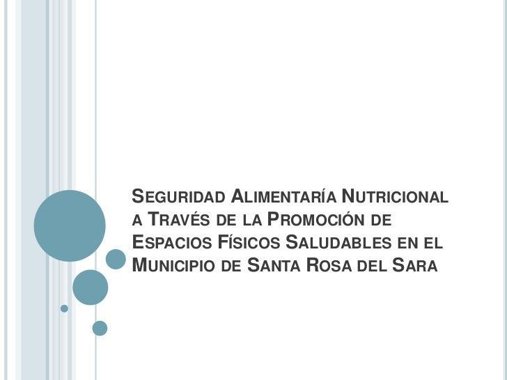 Seguridad Alimentaría Nutricional a Través de la Promoción de   Espacios Físicos Saludables en el Municipio de Santa Rosa ...