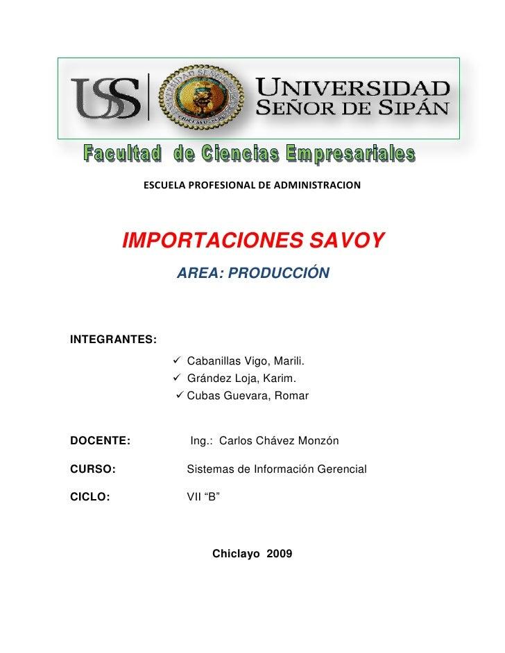 -1771653175<br />ESCUELA PROFESIONAL DE ADMINISTRACION<br />IMPORTACIONES SAVOY<br />AREA: PRODUCCIÓN<br />INTEGRANTES: <b...