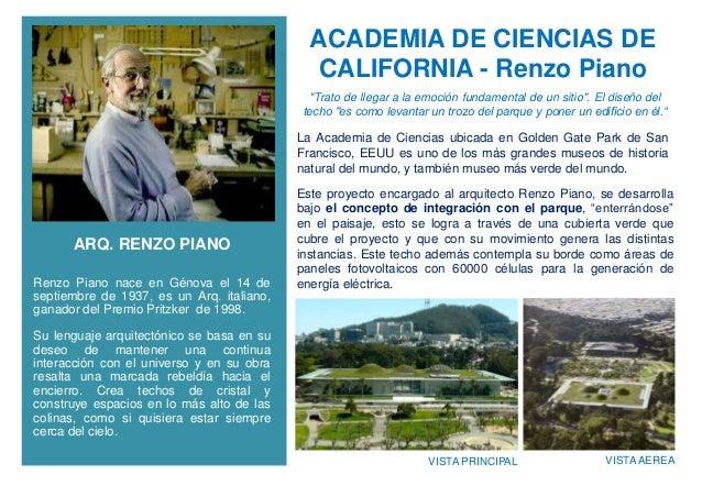 + ACADEMIA DE CIENCIAS DE CALIFORNIA - Renzo Piano ARQ. RENZO PIANO Renzo Piano nace en Génova el 14 de septiembre de 1937...