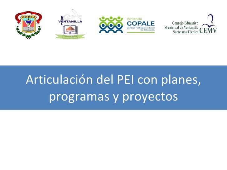 Articulación del PEI con planes, programas y proyectos