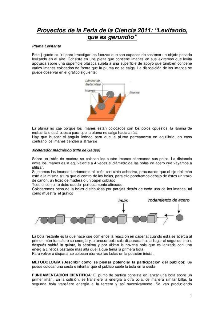 """Proyectos de la Feria de la Ciencia 2011: """"Levitando,                   que es gerundio""""Pluma LevitanteEste juguete es úti..."""