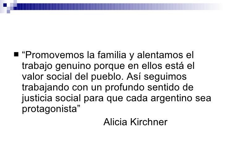 """<ul><li>"""" Promovemos la familia y alentamos el trabajo genuino porque en ellos está el valor social del pueblo. Así seguim..."""