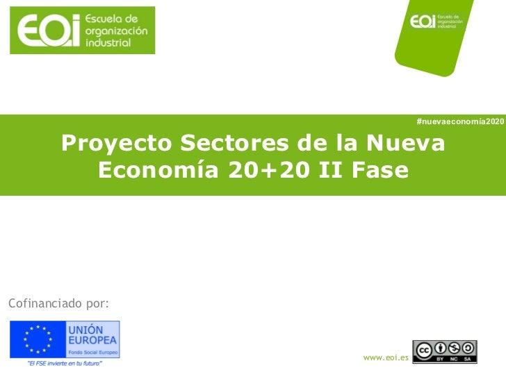 Proyecto Sectores de la Nueva Economía 20+20 II Fase Cofinanciado por: #nuevaeconomía2020
