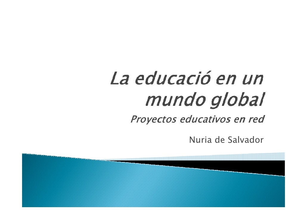Proyectos educativos en red            Nuria de Salvador