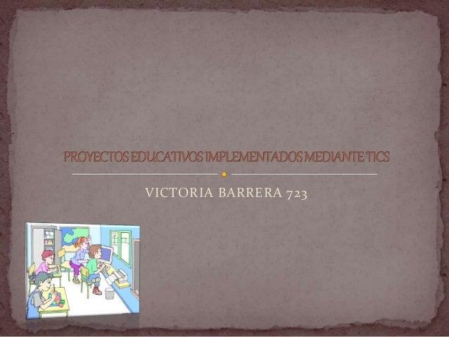 VICTORIA BARRERA 723