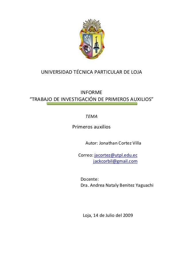 """UNIVERSIDAD TÉCNICA PARTICULAR DE LOJA INFORME """"TRABAJO DE INVESTIGACIÓN DE PRIMEROS AUXILIOS"""" TEMA Primeros auxilios Auto..."""