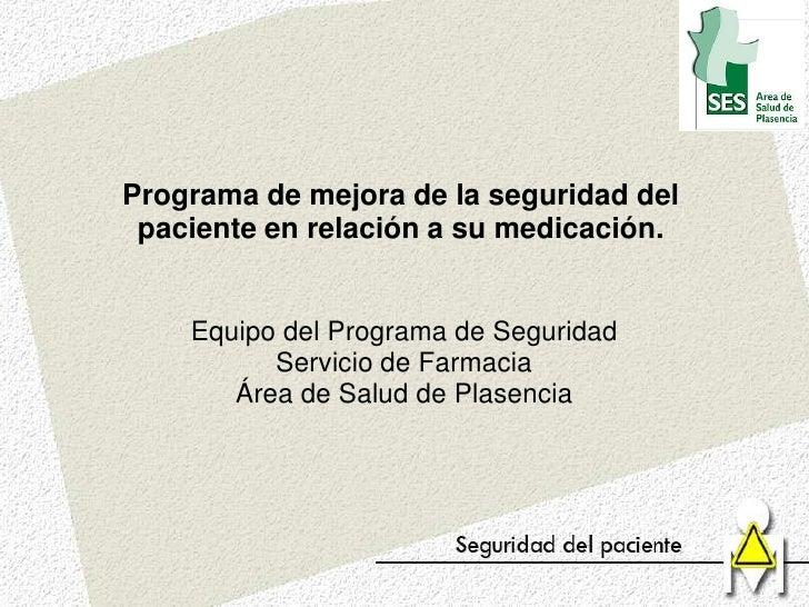Programa de mejora de la seguridad del  paciente en relación a su medicación.       Equipo del Programa de Seguridad      ...