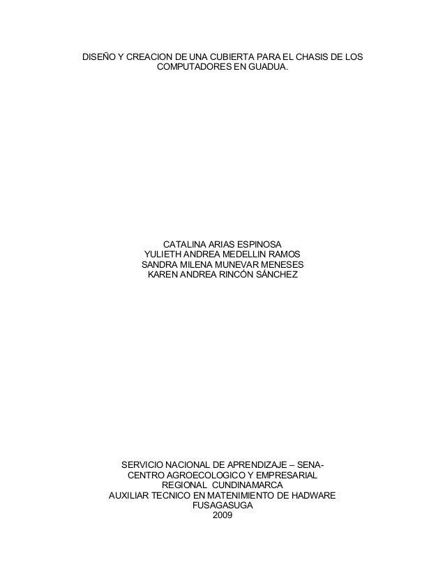 DISEÑO Y CREACION DE UNA CUBIERTA PARA EL CHASIS DE LOS COMPUTADORES EN GUADUA. CATALINA ARIAS ESPINOSA YULIETH ANDREA MED...