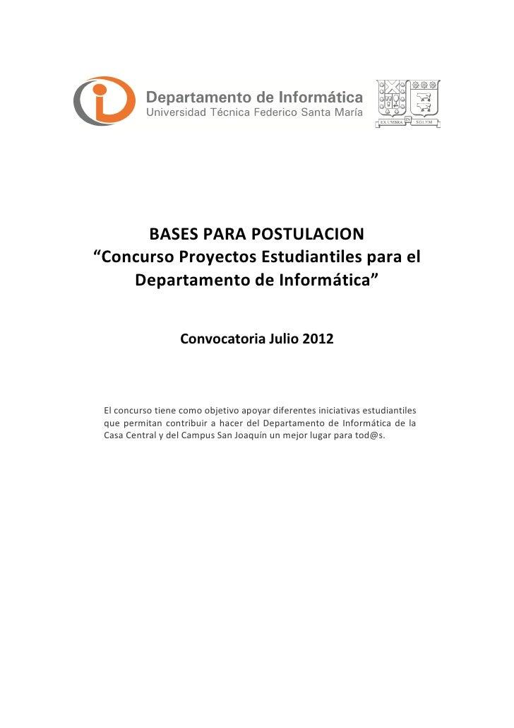 """BASES PARA POSTULACION""""Concurso Proyectos Estudiantiles para el    Departamento de Informática""""                   Convocat..."""