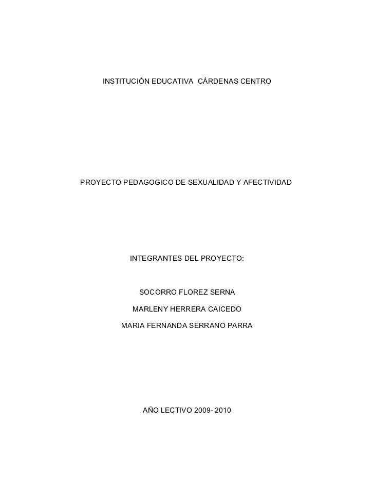 INSTITUCIÓN EDUCATIVA CÁRDENAS CENTRO     PROYECTO PEDAGOGICO DE SEXUALIDAD Y AFECTIVIDAD                INTEGRANTES DEL P...