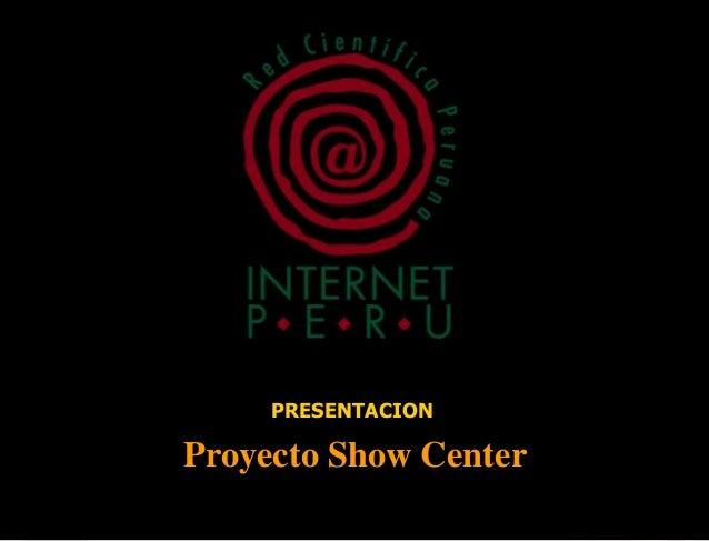 PRESENTACIONProyecto Show Center