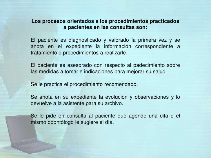 Los procesos orientados a los procedimientos practicados           a pacientes en las consultas son:El paciente es diagnos...