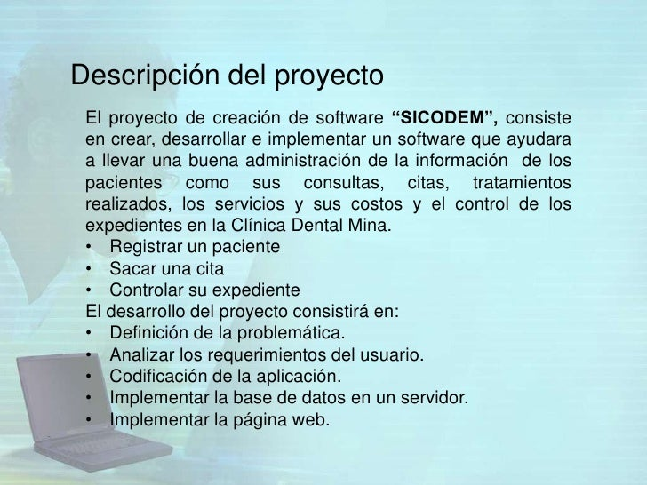 """Descripción del proyecto El proyecto de creación de software """"SICODEM"""", consiste en crear, desarrollar e implementar un so..."""
