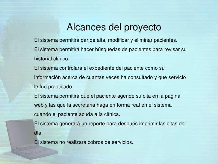 Alcances del proyectoEl sistema permitirá dar de alta, modificar y eliminar pacientes.El sistema permitirá hacer búsquedas...