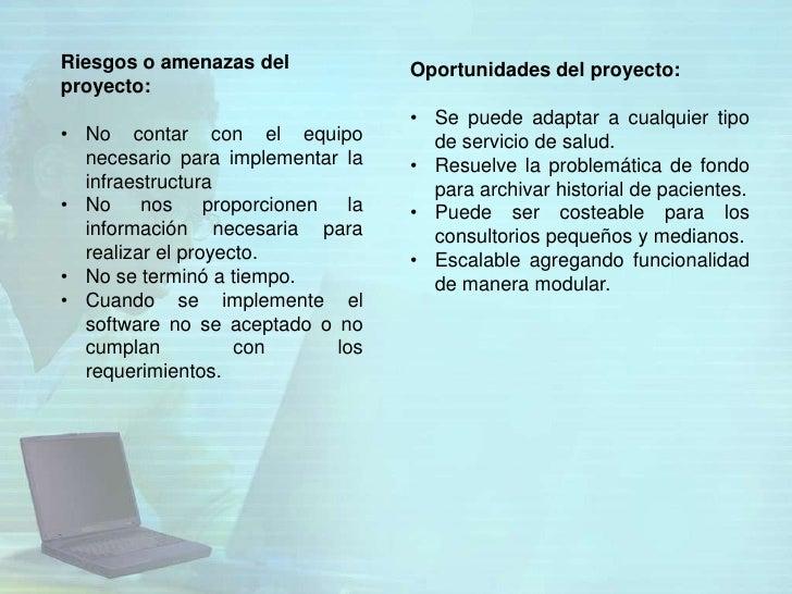 Riesgos o amenazas del              Oportunidades del proyecto:proyecto:                                    • Se puede ada...