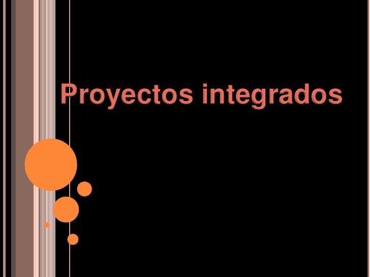 Proyectos integrados<br />