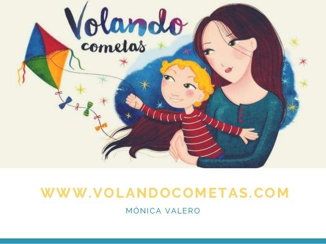 WWW.VOLANDOCOMETAS.COM M�NICA VALERO