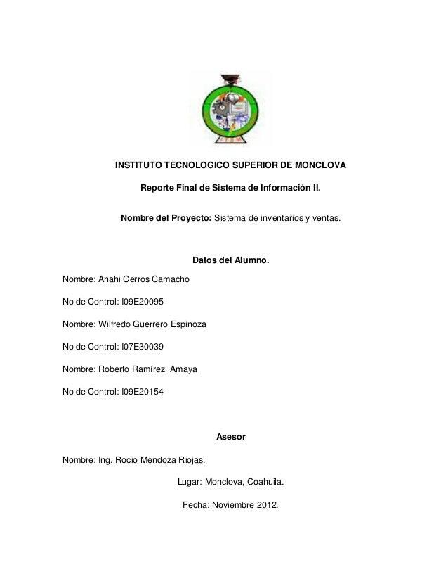 INSTITUTO TECNOLOGICO SUPERIOR DE MONCLOVA                  Reporte Final de Sistema de Información II.             Nombre...